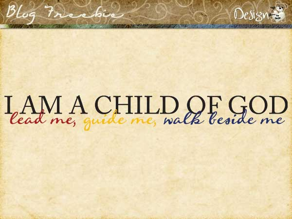 Wednesday SayingZ | I am a Child of God