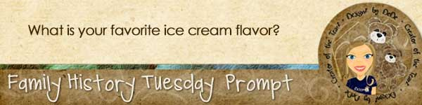 Family History TuesdayZ | Ice Cream