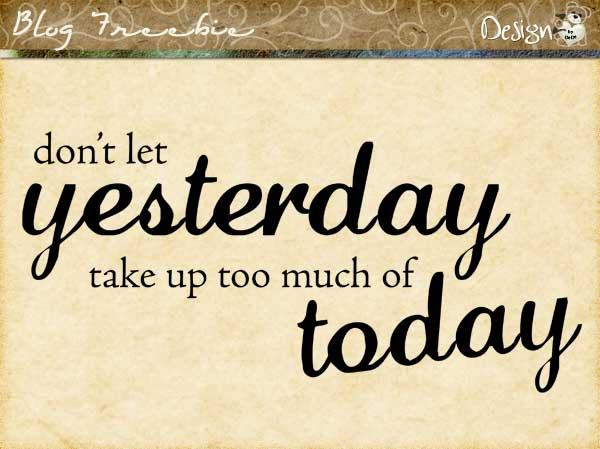 Wednesday SayingZ | Don't Let Yesterday…