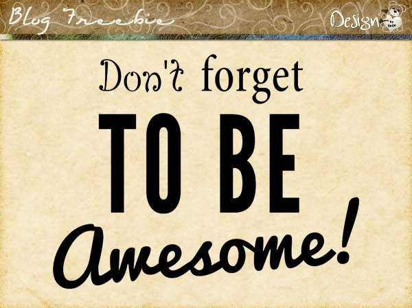 Wednesday SayingZ | Be Awesome