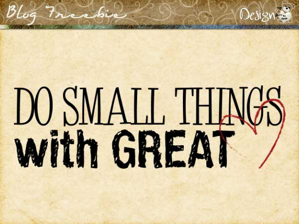 Wednesday SayingZ | Do Small Things with Great Love