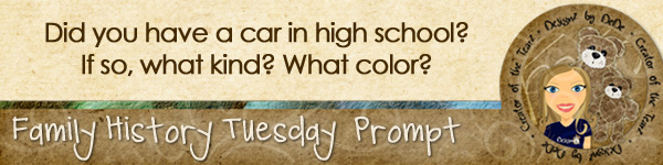Family History TuesdayZ | Car in High School
