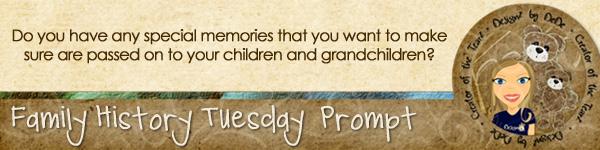 Family History TuesdayZ | Special Memories