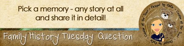 Family History TuesdayZ | Memory