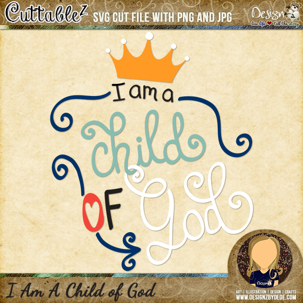 http://www.designzbydede.com/store/I-Am-A-Child-of-God-p96547618